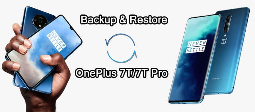 How To Backup And Restore OnePlus 7T Or OnePlus 7T Pro