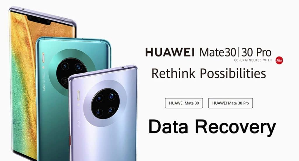 Huawei Mate 30 Or Mate 30 Pro Data Recovery