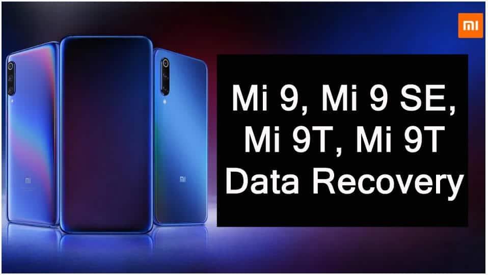 Mi 9, Mi 9 SE, Mi 9T, Mi 9T Pro Data Recovery