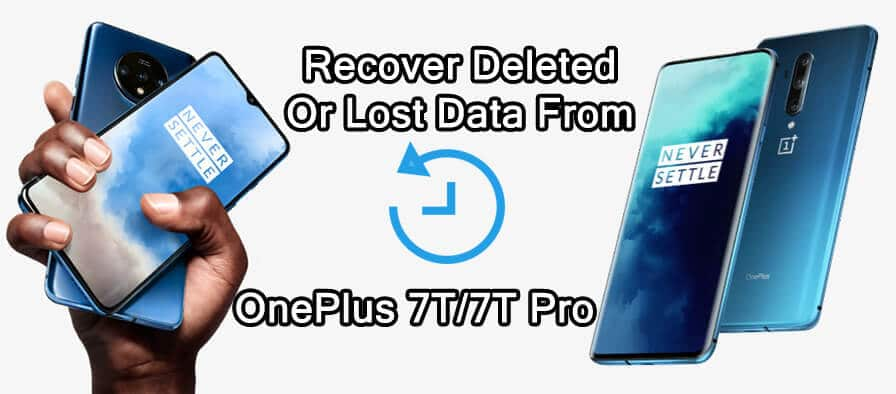 OnePlus 7T or OnePlus 7T Pro Data Recovery