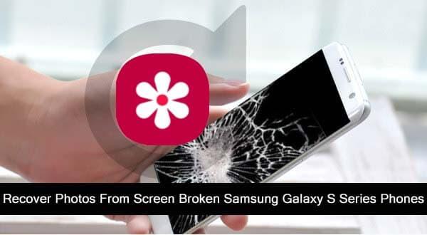 Samsung Galaxy S10, S9, S8, S7, S6, S5 Screen Broken Photo Recovery