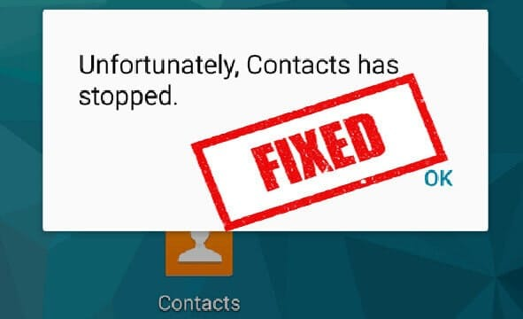 How To Fix Unfortunately Contacts Has Stopped Working On Android