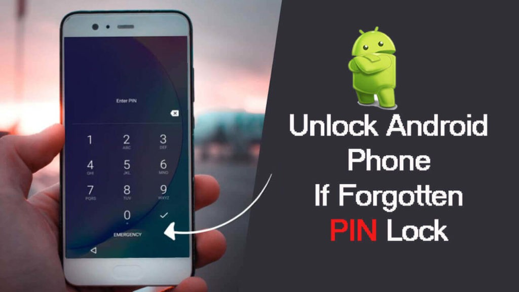 How to unlock Android PIN lock if forgotten